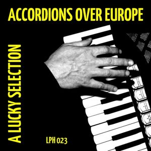 LPH 023 - Accordions over Europe (1991-2008)