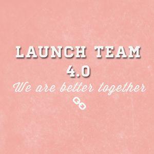 Launch Team 4.0