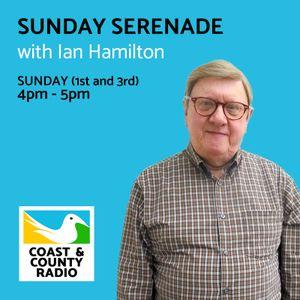 Sunday Serenade with Ian Hamilton - Broadcast 07/05/17