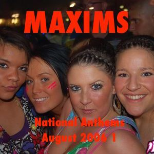 Maxims National Anthems 1