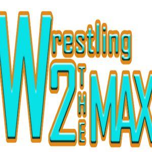 Wrestling 2 the MAX Episode 188:  NXT Takeover Dallas Preview, Aztec Warfare II, NJPW Going Public &