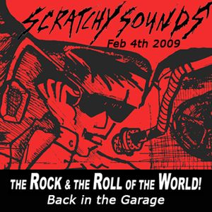 Scratchy Sounds: Back In The Garage - Feb 4th 2009