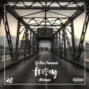 Friday (Mixtape) - Dj Bisi