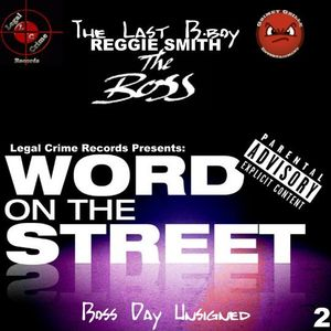 Word On The Street 2 (Boss Day Unsigned Hype)
