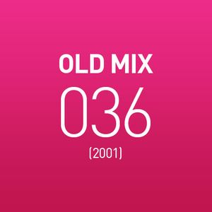 Old Mix 036 (2001)