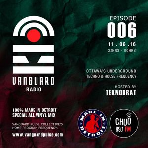 VANGUARD RADIO Episode 006 with TEKNOBRAT - 2016-06-11th CHUO 89.1 FM Ottawa, CANADA