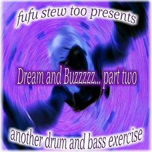 Dream and Buzzzzz... part two