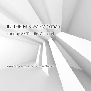 In The Mix w/ Frankman 2016/11/27