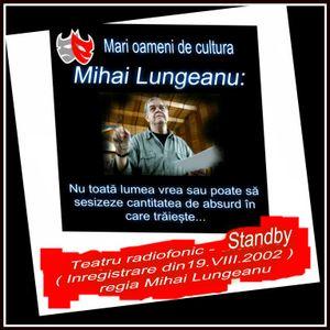 Teatru scurt - ascultati:  Standby regia Mihai Lungeanu