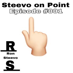Ron Steevo - Steevo on Point #001