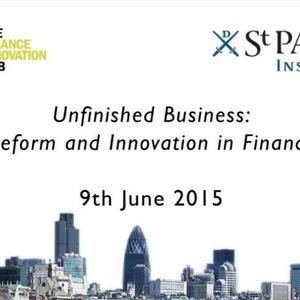Unfinished Business: Reform and Innovation in Finance (2015)