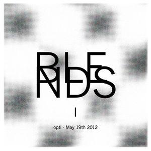 Blends I - Opti - May 19th 2012