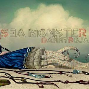 Danny Rojas - Sea Monster - August 2014 MixSet