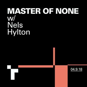 Master of None with Nelson Hylon- 04 September 2018