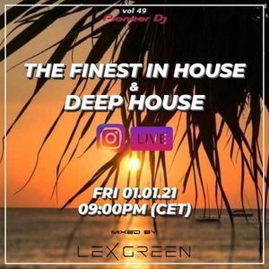 The Finest in House & Deep House vol 49 mixed by LEX GREEN