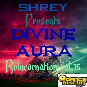 Shrey Pres. Divine Aura - Reincarnation Vol.15