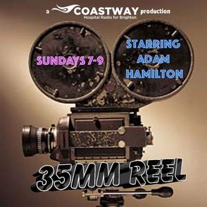 35mm Reel Show 33 (2016 Special - 31/12/16 - Coastway Hospital Radio