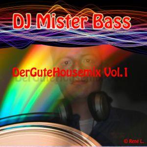 Der Gute House&Electro Mix Vol.1