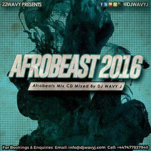 #AFROBEAST 2016 Afrobeats Mix Mixed By @DJWAVYJ