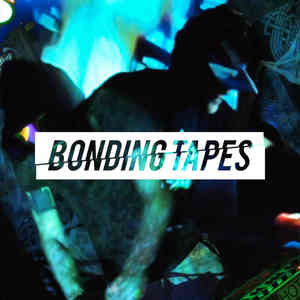 BONDING TAPES RADIO 023: WELCOME TO GLITCH WORLD EDITION