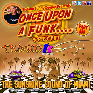 Once Upon A Funk #32 Special T.K.Records Part III