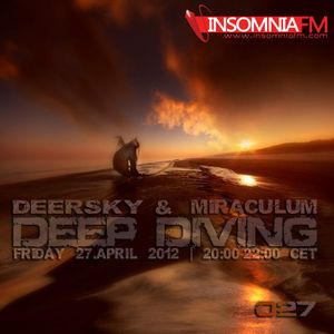 Deersky pres. Deep Diving 027 with MiraculuM @ Insomnia FM