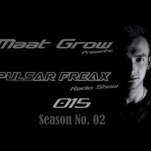 Maat Grow Presents - Pulsar Freax Season 2 - Episode No. 015