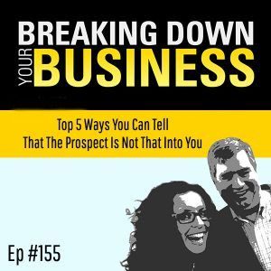 Top 5 Ways You Can Tell That The Prospect Is Not That Into You w/ Ryan Dohrn Ep. 155   Small Busines