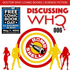Discussing Who Episode 006 Free Comic Book Day with Bombshell Comics and Stuff