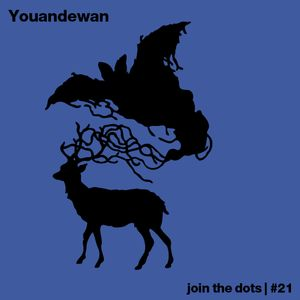 Join The Dots #21 // Youandewan