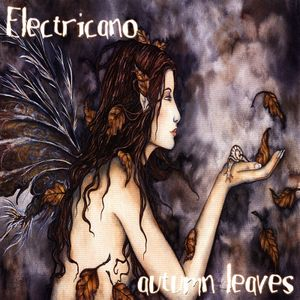 "Electricano pres. ""Autumn Leaves"" mixed compilation (Autumn 2011)"