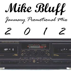 Mike Bluff - January Promotional Mix (2012)