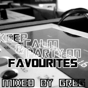KEEP CALM & PARTY ON - FAVOURITES by Greg Noise