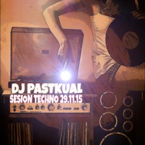 SESION TECHNO DE DJ PASTKUAL 29/11/15