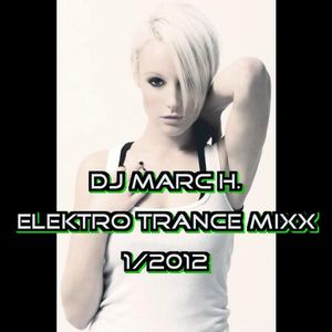 DJ Marc H. Elektro Trance Mixx  (1/2012  Summer Session)