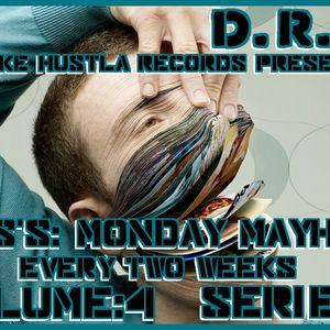DRS'S MONDAY MAYHEM VOLUME:4