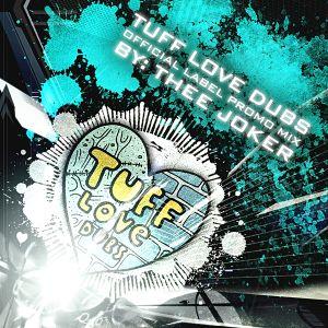 Thee Joker - Tuff Love Dubs - Tuff Lovin' Promo Mix