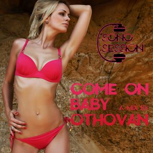 Come On Baby (Mixtape 2016) By Othovan