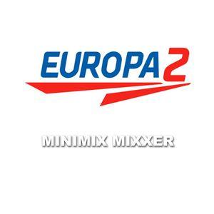 Europa 2 Mixxer show MinimiXXX 04/12