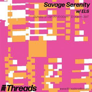 Savage Serenity w/ ELS - 12-Jan-20