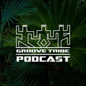 GROOVE TRIBE Podcast: 001