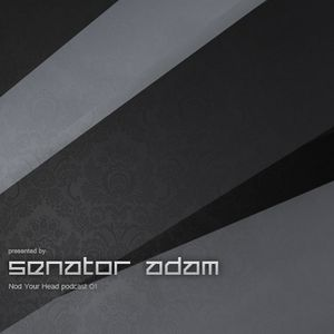 Senator Adam - Nod Your Head Podcast 01