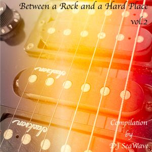 Between a Rock and a Hard Place [vol.2] - compilation by SeaWave  (March 2020)