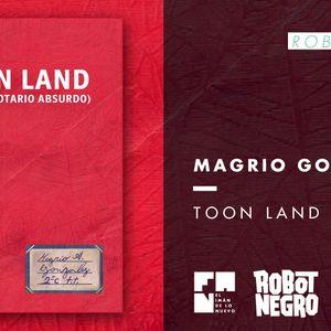 "Bloque Robot Negro: Magrio González nos presenta ""Toon Land"" #FAN191"