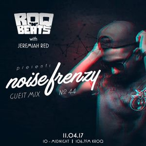 ROQ N BEATS with JEREMIAH RED 11.4.17 - GUEST MIX: NOISE FRENZY - HOUR 1
