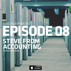 Episode 8 : Steve From Accounting
