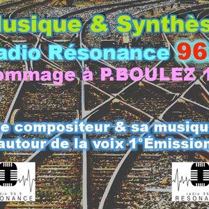 Musique & Synthèse Hommage à P.Boulez 1°Émission