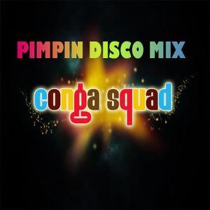 Conga Squad - Pimpin Disco Mix - Aug.2011