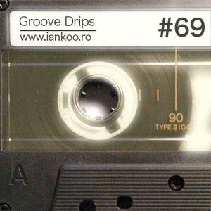 Groove Drips episode 69