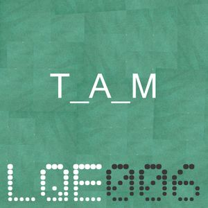 LQE006: T_A_M